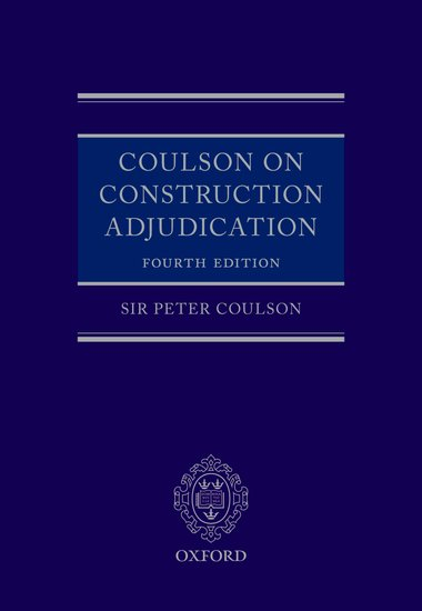 Coulson on Construction Adjudication (2nd ed.)
