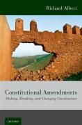 Cover of Constitutional Amendments: Making, Breaking, and Changing Constitutions