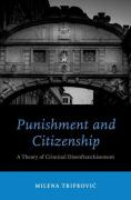 Cover of Punishment and Citizenship: A Theory of Criminal Disenfranchisement