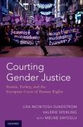 Cover of Courting Gender Justice Russia, Turkey, and the European Court of Human Rights