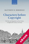 Cover of Characters Before Copyright: The Rise and Regulation of Fan Fiction in Eighteenth-Century Germany (eBook)