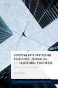 Cover of European Data Protection Regulation, Journalism and Traditional Publishers: Balancing on a Tightrope?