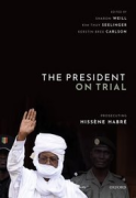 Cover of The President on Trial: Prosecuting Hissene Habre