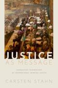 Cover of Justice as Message: Expressivist Foundations of International Criminal Justice