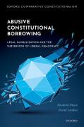 Cover of Abusive Constitutional Borrowing: Legal Globalization and the Subversion of Liberal Democracy