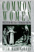 Cover of Common Women: Prostitution and Sexuality in Medieval England