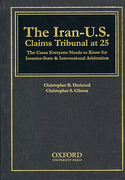 Cover of Iran-US Claims Tribunal at 25: The Cases Everyone Needs to Know for Investor-state and International Arbitration