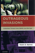 Cover of Outrageous Invasions: Celebrities' Private Lives, Media, and the Law