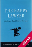 Cover of The Happy Lawyer: Making a Good Life in the Law (eBook)