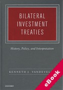 Cover of Bilateral Investment Treaties: History, Policy, and Interpretation (eBook)