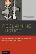 Cover of Reclaiming Justice: The International Tribunal for the Former Yugoslavia and Local Courts