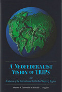 Cover of A Neofederalist Vision of TRIPS: The Resilience of the International Intellectual Property Regime