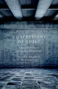 Cover of Confessions of Guilt: From Torture to Miranda and Beyond