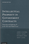 Cover of Intellectual Property in Government Contracts: Protecting and Enforcing IP at the State and Federal Level