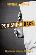 Cover of Punishing Race: A Continuing American Dilemma