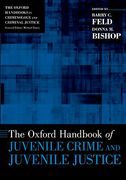 Cover of The Oxford Handbook of Juvenile Crime and Juvenile Justice