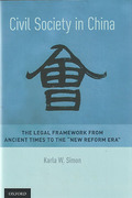 "Cover of Civil Society in China: The Legal Framework from Ancient Times to the ""New Reform Era"""