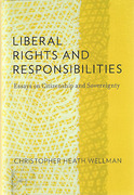 Cover of Liberal Rights and Responsibilities: Essays on Citizenship and Sovereignty