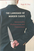 Cover of The Language of Murder Cases: Intentionality, Predisposition, and Voluntariness