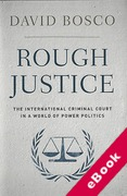 Cover of Rough Justice: The International Criminal Court in a World of Power Politics (eBook)