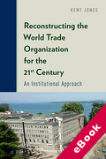 Cover of Reconstructing the World Trade Organization for the 21st Century: An Institutional Approach (eBook)