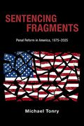 Cover of Sentencing Fragments: Penal Reform in America, 1975-2025