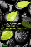 Cover of The U.S.-Taiwan-China Relationship in International Law and Policy