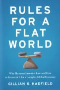 Cover of Rules for a Flat World: Why Humans Invented Law and How to Reinvent it for a Complex Global Economy