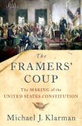 Cover of The Framers' Coup: The Making of the United States Constitution