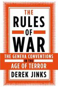 Cover of The Rules of War: The Geneva Conventions in the Age of Terror
