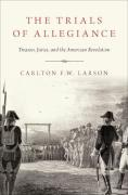 Cover of The Trials of Allegiance: Treason, Juries, and the American Revolution