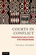 Cover of Courts in Conflict: Interpreting the Layers of Justice in Post-Genocide Rwanda