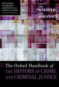 Cover of The Oxford Handbook of the History of Crime and Criminal Justice