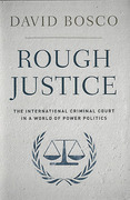 Cover of Rough Justice: The International Criminal Court in a World of Power Politics