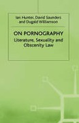 Cover of On Pornography: Literature, Sexuality and Obscenity Law