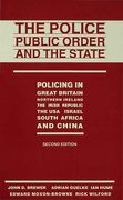Cover of Police, Public Order and the State: Policing in Great Britain, Northern Ireland, the Irish Republic, the USA, Israel, South Africa, and China