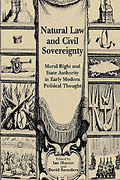 Cover of Natural Law and Civil Sovereignty: Moral Right and State Authority in Early Modern Political Thought
