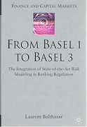 Cover of From Basel 1 to Basel 3:  The Integration of State of the Art Risk Modelling in Banking Regulation