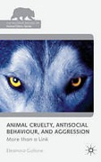 Cover of Animal Cruelty, Antisocial Behaviour, and Aggression: More Than a Link!