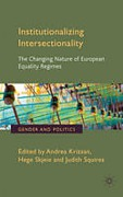 Cover of Institutionalizing Intersectionality: The Changing Nature of European Equality Regimes