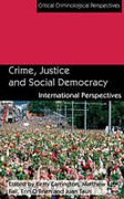 Cover of Crime, Justice and Social Democracy: International Perspectives