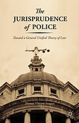 Cover of The Jurisprudence of Police: Toward a General Unified Theory of Law