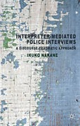 Cover of Interpreter-Mediated Police Interviews: A Discourse-pragmatic Approach