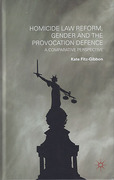 Cover of Homicide Law Reform, Gender and the Provocation Defence: A Comparative Perspective