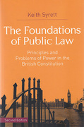 Cover of The Foundations of Public Law: Principles and Problems of Power in the British Constitution