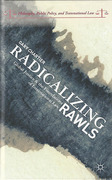 Cover of Radicalizing Rawls: Global Justice and the Foundations of International Law