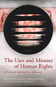 Cover of The Uses and Misuses of Human Rights: A Critical Approach to Advocacy