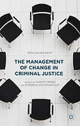 Cover of The Management of Change in Criminal Justice: Who Knows Best?