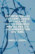 Cover of Deportation and the Confluence of Violence Within Forensic Mental Health and Immigration Systems