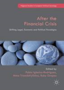 Cover of After the Financial Crisis: Shifting Legal, Economic and Political Paradigms